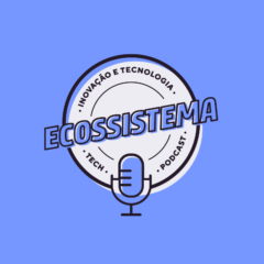 Inteligência Artificial aplicada na vida real é o tema do terceiro episódio do podcast Ecossistema