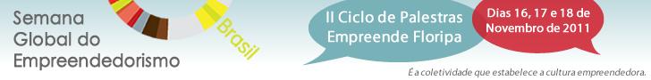 Empreende Floripa 2011: Semana Global do Empreendedorismo chega em SC