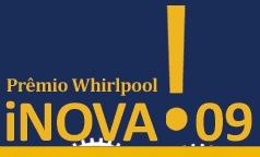 Prêmio Whirlpool Inova 2009