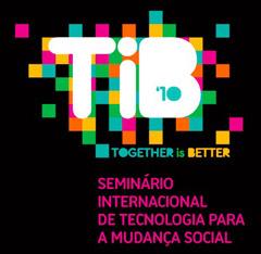 TiB'10: evento apresenta em Florianópolis tecnologias para a mudança social